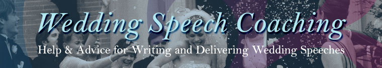 Wedding Speech Coaching & Writing - Help & Advice for Writing and Delivering Wedding Speeches